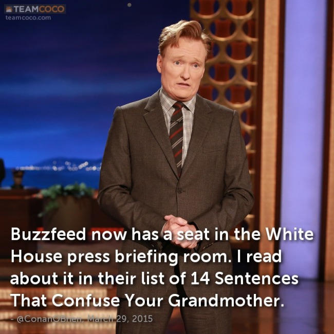 march-29-2015-buzzfeed-now-has-a-seat-in-the-white-house-press-briefing-room-i-read-about-it-in-their-list-of-14-sentences-that-confuse-your-grandmother